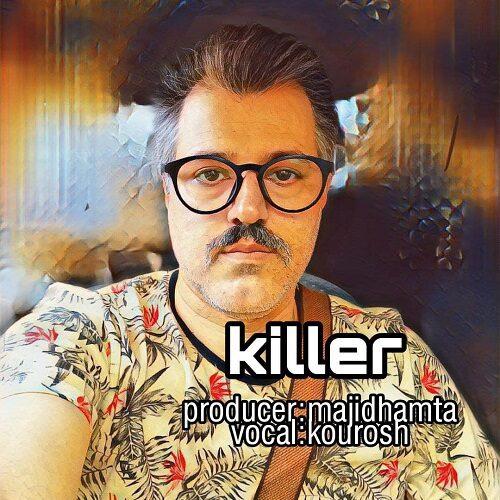دانلود آهنگ جدید کوروش قاتل